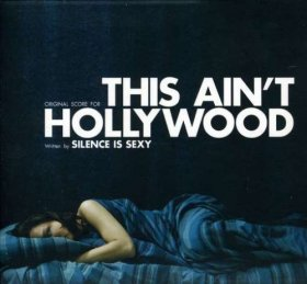 Silence Is Sexy - This Ain't Hollywood [CD]