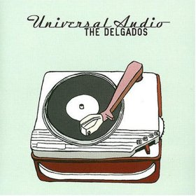 Delgados - Universal Audio [CD]