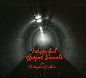 Nephew Brothers - Independent Gospel [CD]
