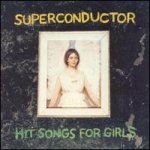 Superconductor - Hit Songs For Girls [Vinyl, LP]