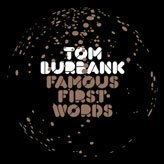 Tom Burbank - Famous First Words [CD]