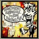 Steel Pole Bath Tub - Some Cocktail Suggestions [CD]