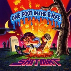 Shitmat - One Foot In The Rave [CD]