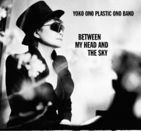 Yoko Ono Plastic Ono Band - Between My Head And The Sky [CD]