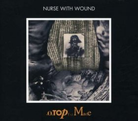 Nurse With Wound - Homotopy To Marie [CD]