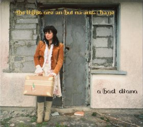 A Bad Diana - The Lights Are On But No-One's Home [CD]