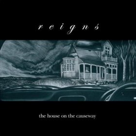 Reigns - The House On The Causeway [CD]