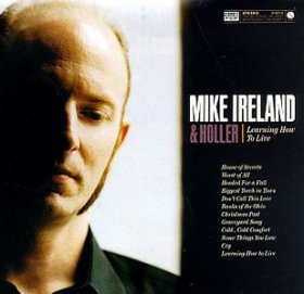 Mike Ireland & Holler - Learning How To LI [CD]