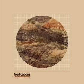 Medications - Completely Removed [Vinyl, LP]