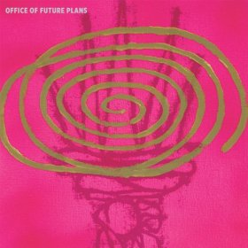 Office Of Future Plans - Office Of Future Plans [Vinyl, LP]