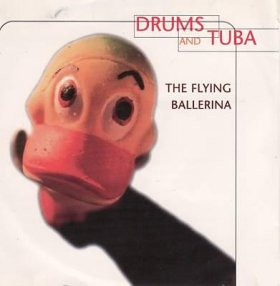 Drums And Tuba - The Flying Ballerina [CD]