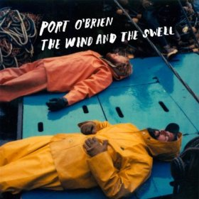 Port O'brien - The Wind And The Swell [CD]