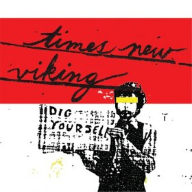 Times New Viking - Dig Yourself [CD]