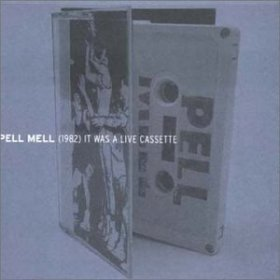 Pell Mell - It Was A Live Cassette [CD]