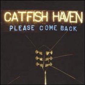 Catfish Haven - Please Come Back [MCD]