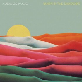 "Music Go Music - Warm In The Shadows [Vinyl, 12""]"