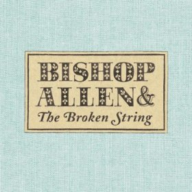 Bishop Allen - The Broken String [Vinyl, LP]