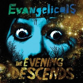 Evangelicals - The Evening Descends [Vinyl, LP]
