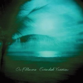 On Fillmore - Extended Vacation [CD]