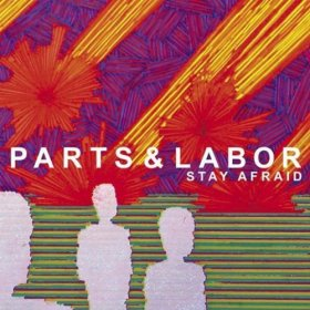 Parts & Labor - Stay Afraid [CD]