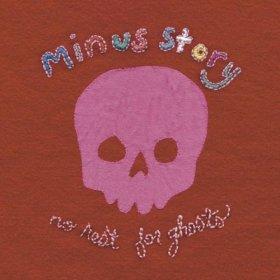 Minus Story - No Rest For Ghosts [Vinyl, LP]