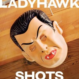 Ladyhawk - Shots [CD]