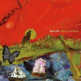 Bellini - Small Stones [CD]