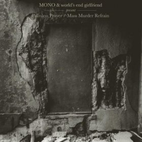 Mono & World's End Girlfriend - Palmless Prayer / Mass Murder Refrain [CD]