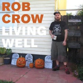 Rob Crow - Living Well [CD]