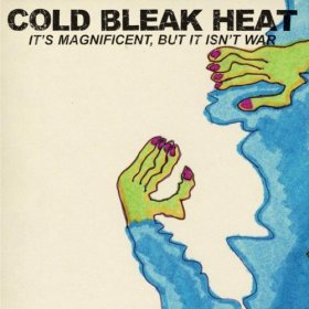 Cold Bleak Heat - It's Magnificent But It Isn't War [CD]