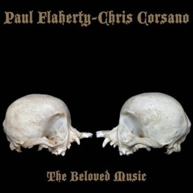Paul Flaherty & Chris Corsano - The Beloved [CD]