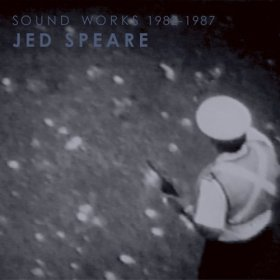 Jed Speare - Sound Works 1982-1987 [2CD]