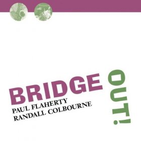 Paul Flaherty & Randall Coulbourne - Bridge Out [CD]