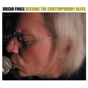 Dredd Foole - Kissing The Contemporary Bliss [2CD]