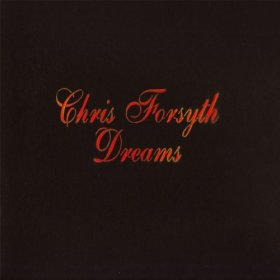 Chris Forsyth - Dreams [Vinyl, LP]