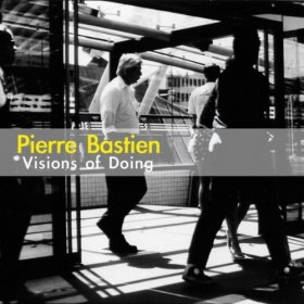 Pierre Bastien - Visions Of Doing [CD]