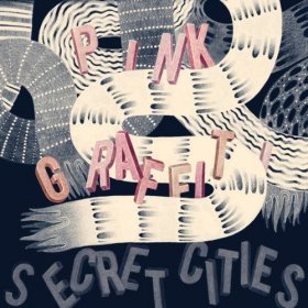 Secret Cities - Pink Graffiti [Vinyl, LP]
