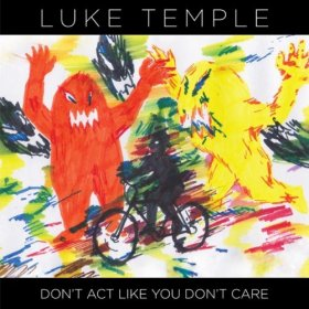 Luke Temple - Don't Act Like You Don't Care [Vinyl, LP]