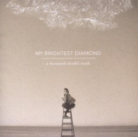 My Brightest Diamond - A Thousand Shark's Teeth [CD]