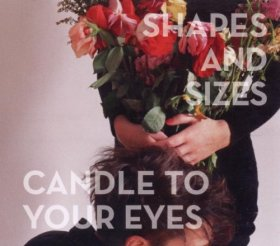 Shapes And Sizes - Candle To Your Eyes [CD]