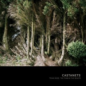 Castanets - Texas Rose, The Thaw And The Beasts [CD]
