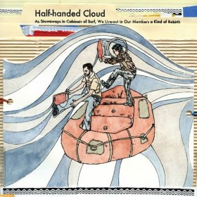 Half-Handed Cloud - As Stowaways In Cabinets Of Surf, We Live-Out In [CD]