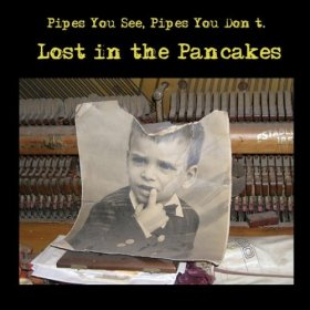 Pipes You See, Pipes You Don't - Lost In [CD]