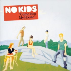 No Kids - Come Into My House [CD]
