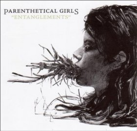 Parenthetical Girls - Entanglements [CD]