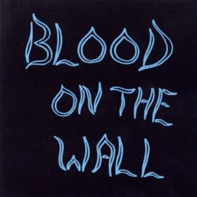 Blood On The Wall - Blood On The Wall [CD]