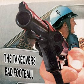 Takeovers - Bad Football [CD]