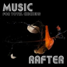 Rafter - Music For Total Chickens [CD]