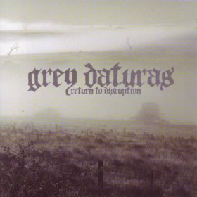 Grey Daturas - Return To Disruption [CD]