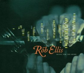 Rob Ellis - Music For The Home [CD]